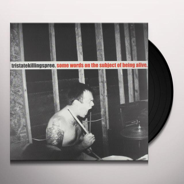 Tri-State Killing Spree SOME WORDS ON THE SUBJECT OF BEING ALIVE Vinyl Record