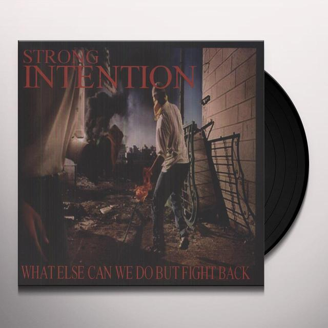 Strong Intention WHAT ELSE CAN WE DO BUT FIGHT BACK Vinyl Record
