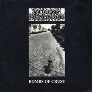 Violent Headache BOMBS OF CRUST Vinyl Record