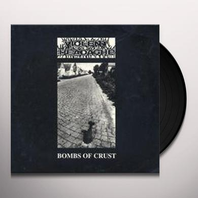 Violent Headache BOMBS OF CRUST Vinyl Record