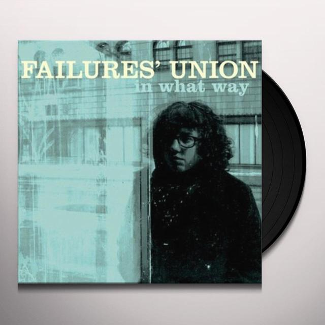 Failures Union IN WHAT WAY Vinyl Record - w/CD