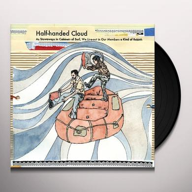 Half-Handed Cloud STOWAWAYS IN CABINETS OF SURF WE LIVE-OUT IN OUR Vinyl Record