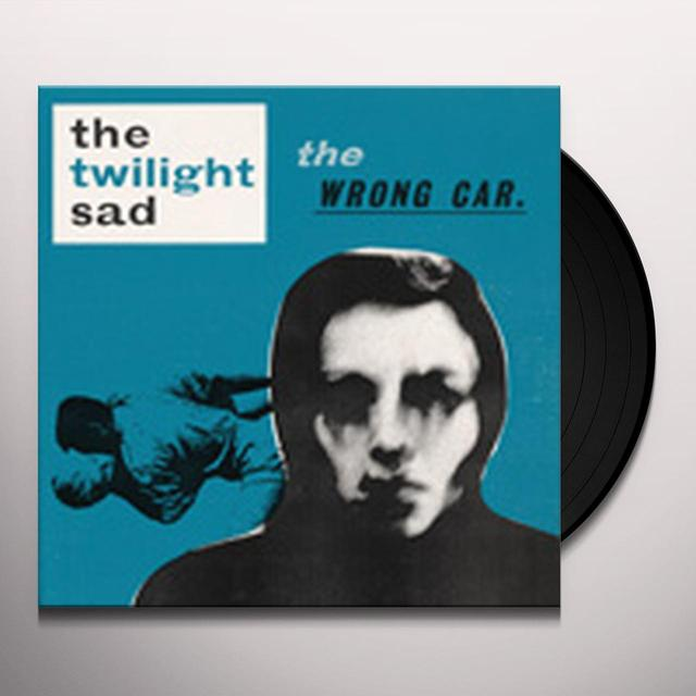 The Twilight Sad WRONG CAR Vinyl Record