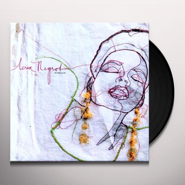 Aerea Negrot ALL I WANNA DO Vinyl Record
