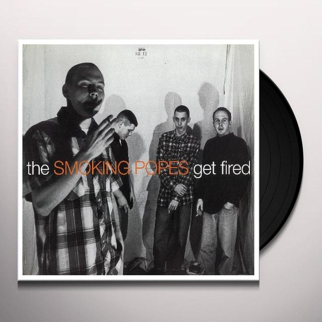 Smoking Popes GET FIRED Vinyl Record