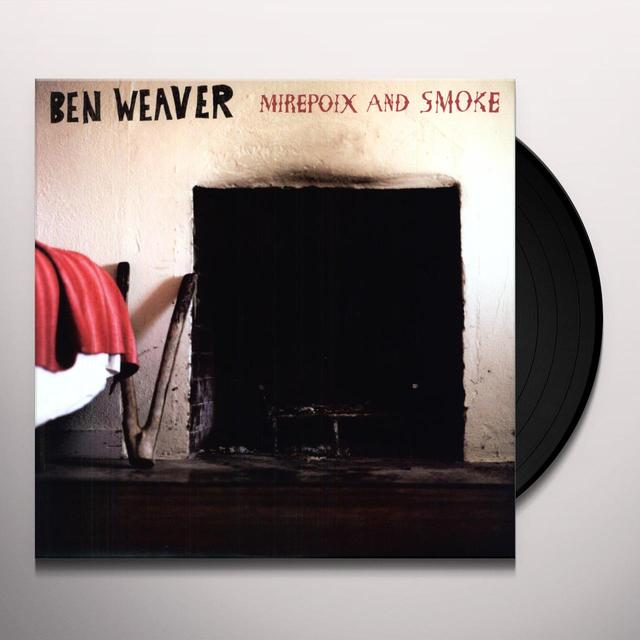 Ben Weaver MIREPOIX & SMOKE Vinyl Record - Limited Edition, Digital Download Included