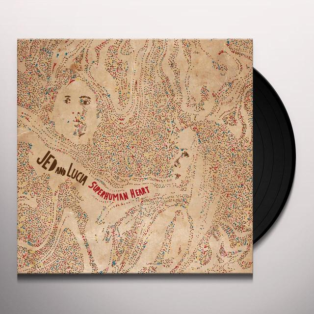 Jed & Lucia SUPERHUMAN HEART Vinyl Record