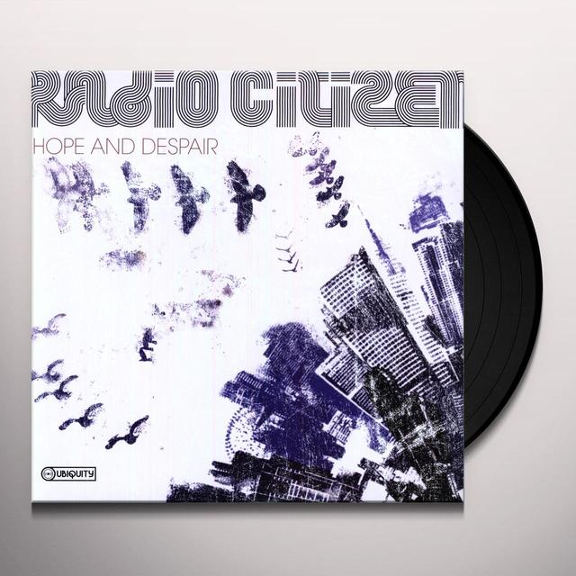 Radio Citizen HOPE & DESPAIR Vinyl Record