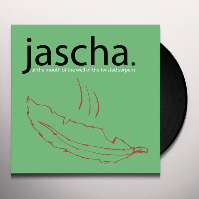Jascha AT THE MOUTH OF THE WELL OF THE TWISTED SERPENT Vinyl Record