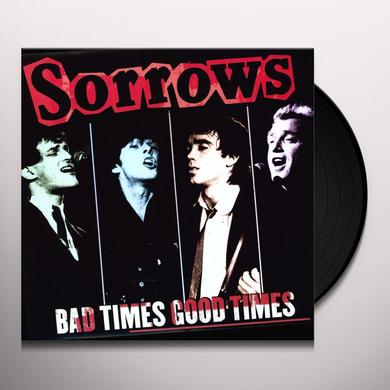 Sorrows BAD TIMES GOOD TIMES Vinyl Record