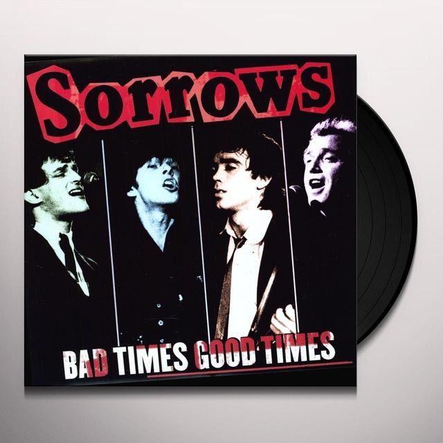 Sorrows BAD TIMES GOOD TIMES Vinyl Record