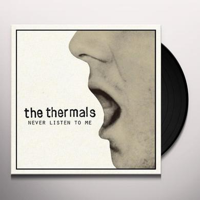 The Thermals NEVER LISTEN TO ME Vinyl Record