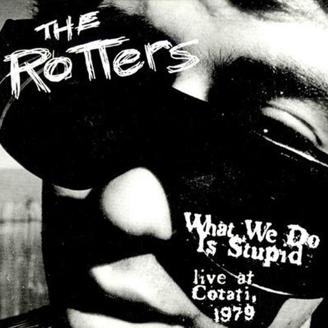 Rotters WHAT WE DO IS STUPID Vinyl Record