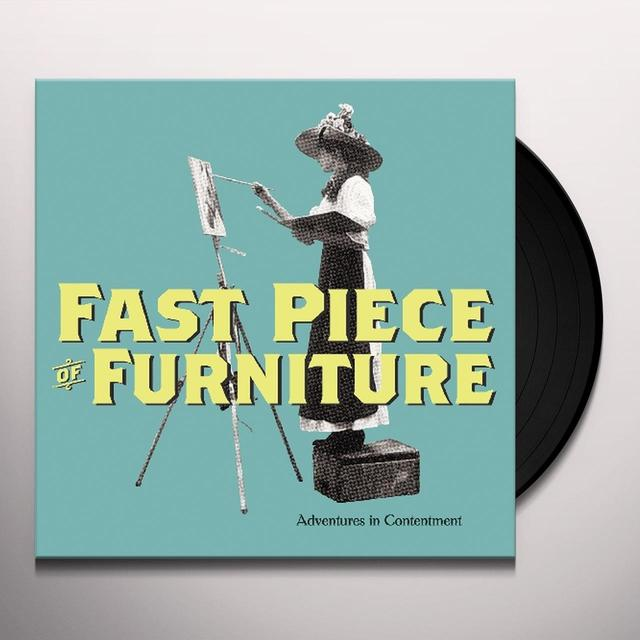Fast Piece Of Furniture ADVENTURES IN CONTENTMENT Vinyl Record