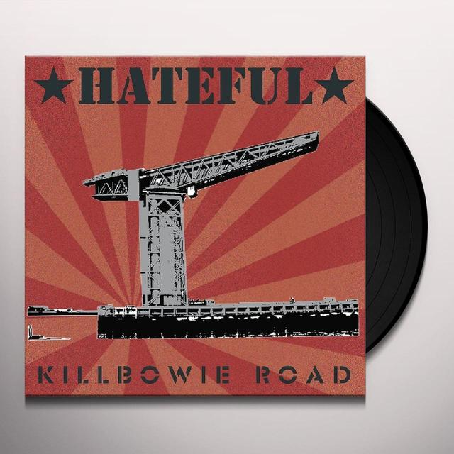 Hateful KILLBOWIE ROAD Vinyl Record - w/CD