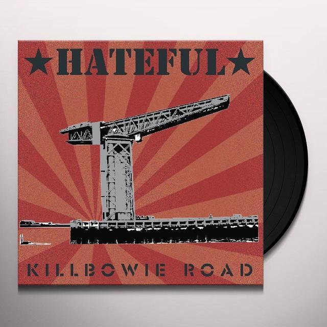 Hateful KILLBOWIE ROAD Vinyl Record - w/CD