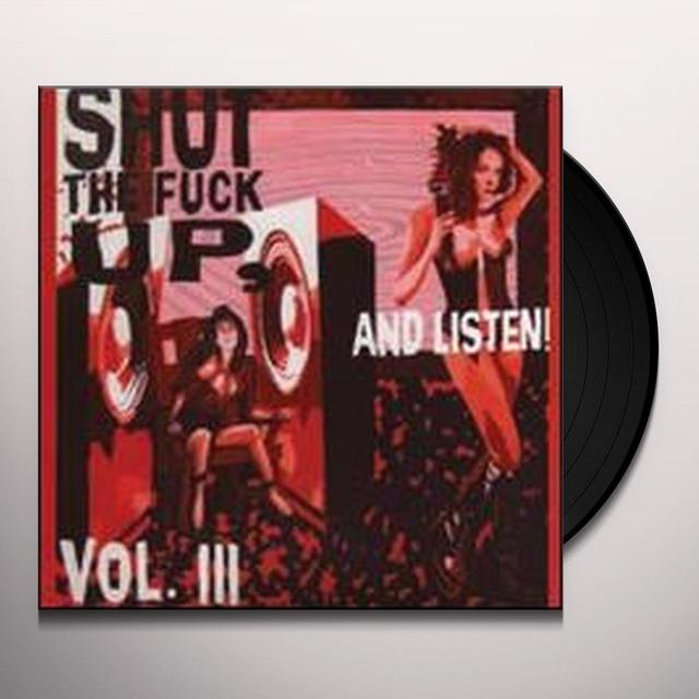 SHUT THE FUCK UP & LISTEN 3 / VARIOUS Vinyl Record