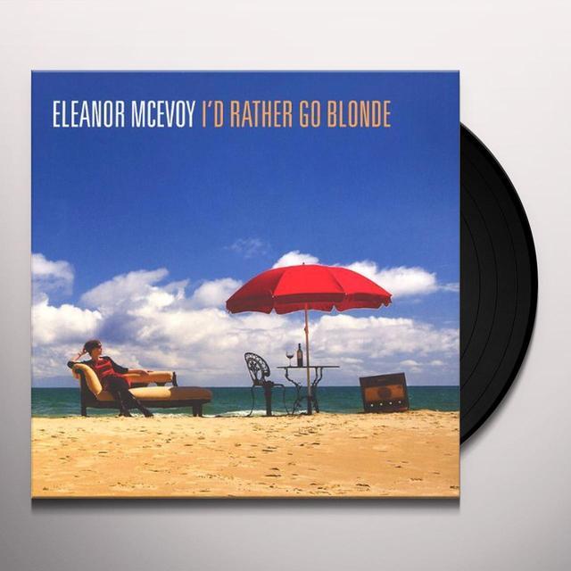 Eleanor Mcevoy ID RATHER GO BLONDE Vinyl Record - 180 Gram Pressing