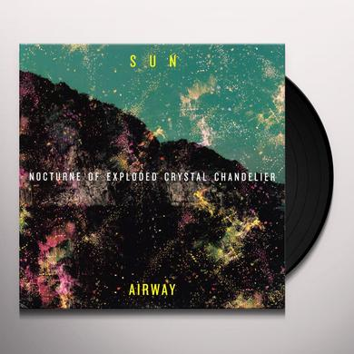 Sun Airway NOCTURNE OF EXPLODED CRYSTAL CHANDELIER Vinyl Record