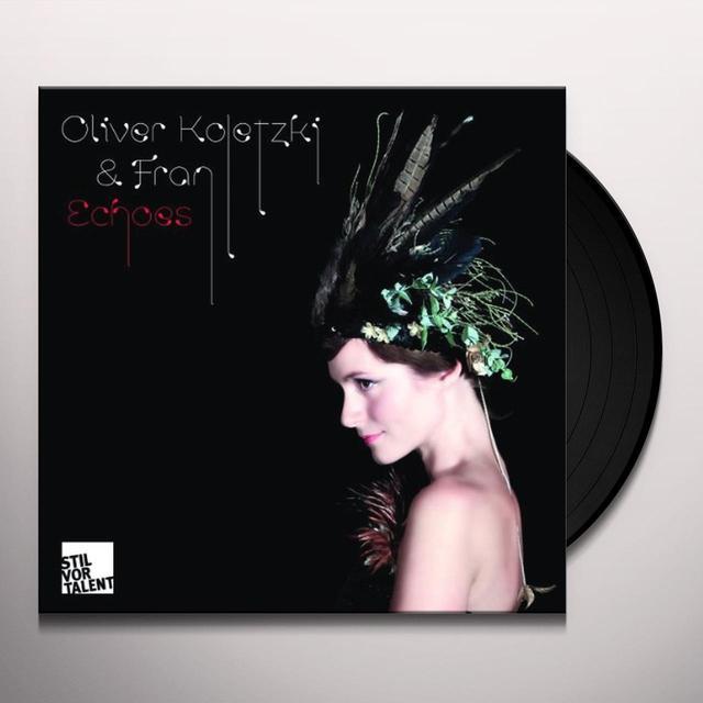 Oliver Koletzki & Fran ECHOES (EP) Vinyl Record