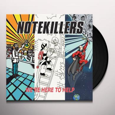 Notekillers WERE HERE TO HELP Vinyl Record