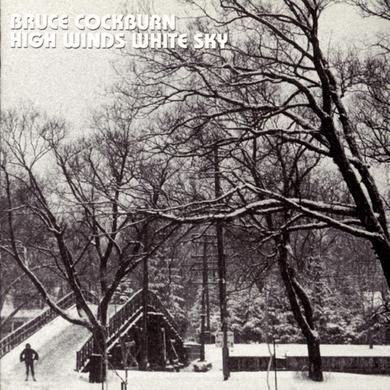 Bruce Cockburn HIGH WINDS WHITE SKIES Vinyl Record