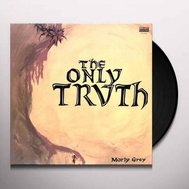 Morly Grey ONLY TRUTH Vinyl Record