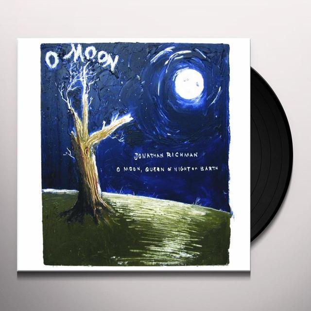 Jonathan Richman O MOON QUEEN OF NIGHT ON EARTH Vinyl Record
