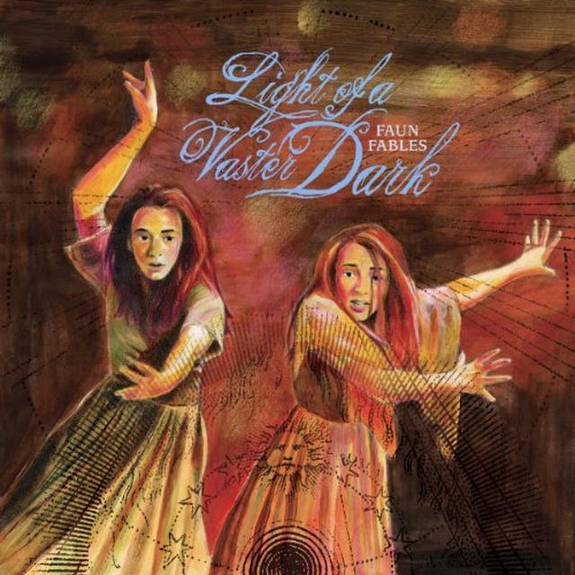 Faun Fables LIGHT OF A VASTER DARK Vinyl Record