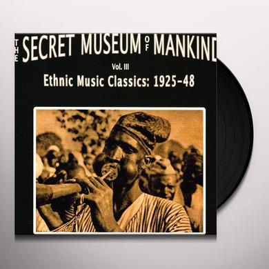 SECRET MUSEUM OF MANKIND 3: ETHNIC MUSIC / VAR Vinyl Record