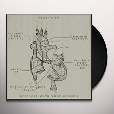 Azari & Iii RECKLESS WITH YOUR REMIXES Vinyl Record