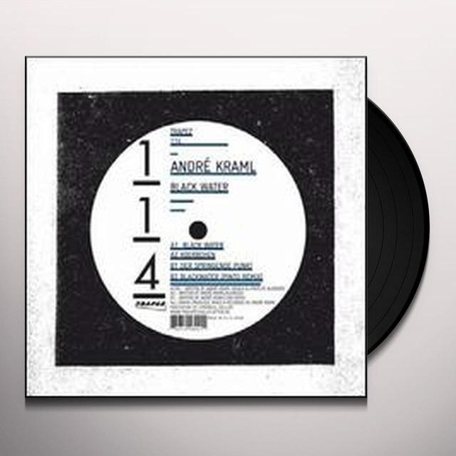 Andre Kraml BLACK WATER (EP) Vinyl Record