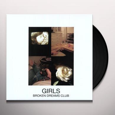 Girls BROKEN DREAMS CLUB Vinyl Record - MP3 Download Included
