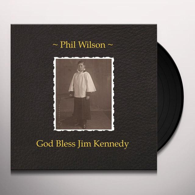 Phil Wilson GOD BLESS JIM KENNEDY Vinyl Record