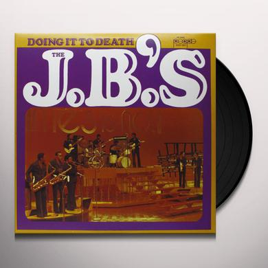 The J.B.'s DOING IT TO DEATH Vinyl Record