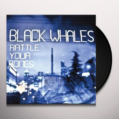 Black Whales RATTLE YER BONES Vinyl Record
