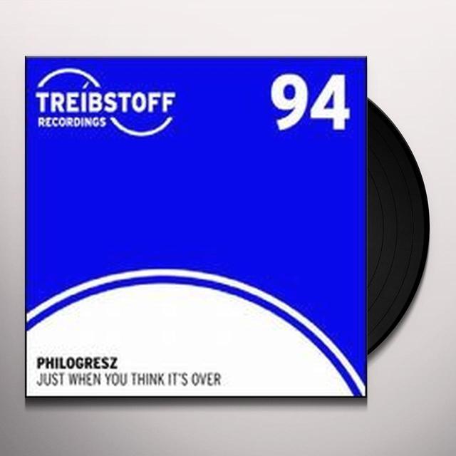 Philogresz JUST WHEN YOU THINK IT'S OVER (EP) Vinyl Record