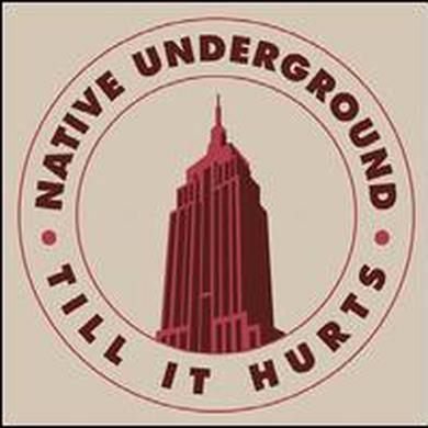 Native Underground TILL IT HURTS Vinyl Record