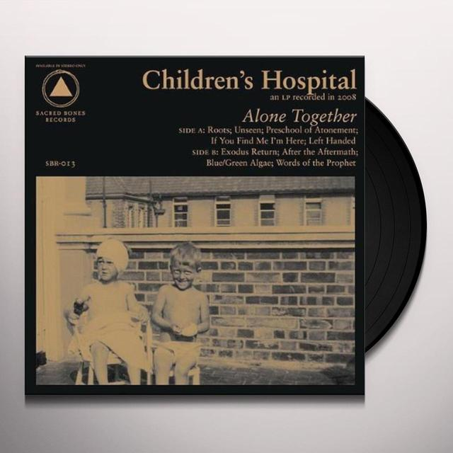 Childrens Hospital ALONE TOGETHER Vinyl Record