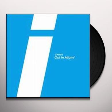 Sebrok OUT IN MIAMI (EP) Vinyl Record