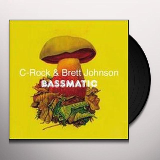 Brett C-Rock / Johnson BASSMATIC (EP) Vinyl Record