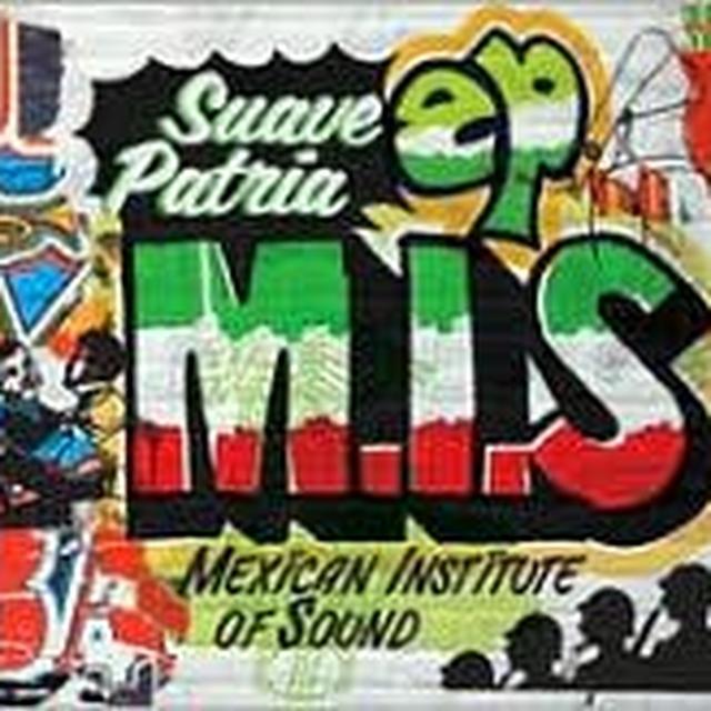 Mexican Institute Of Sound SUAVE PATRIA Vinyl Record