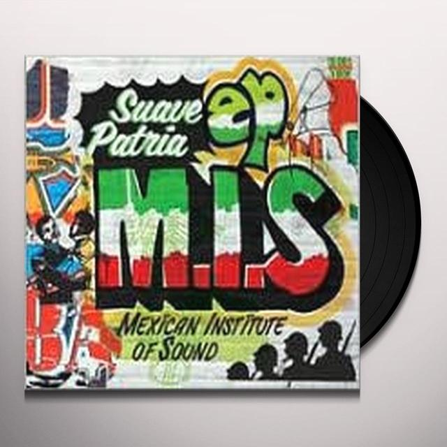 Mexican Institute Of Sound SUAVE PATRIA Vinyl Record