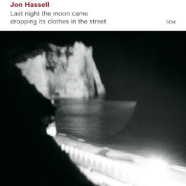 Jon Hassell LAST NIGHT THE MOON CAME DROPPING ITS CLOTHES IN (Vinyl)
