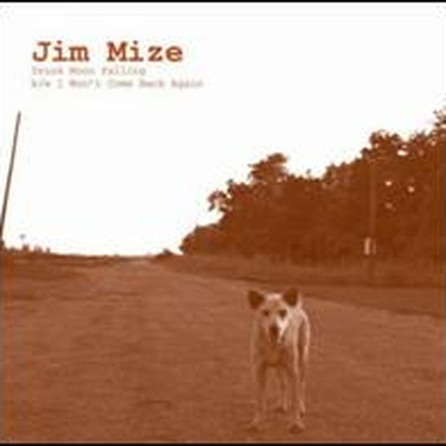 Jim Mize DRUNK MOON FALLING Vinyl Record