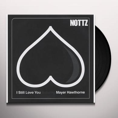 Nottz I STILL LOVE YOU Vinyl Record
