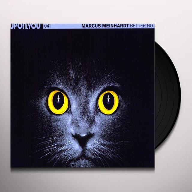 Marcus Meinhardt BETTER NOT (EP) Vinyl Record