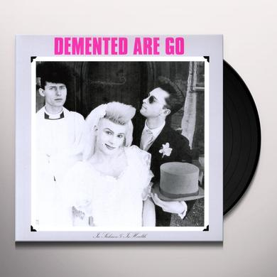 Demented Are Go IN SICKNESS & IN HEALTH Vinyl Record
