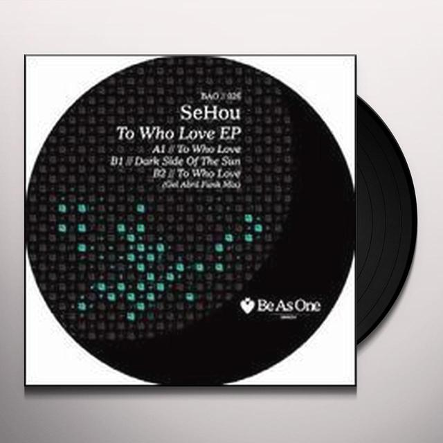 Sehou TO WHO LOVE Vinyl Record