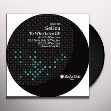 Sehou TO WHO LOVE (EP) Vinyl Record